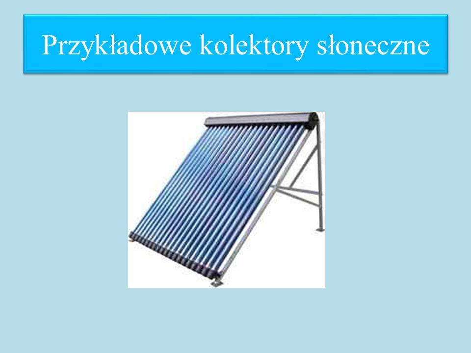 Przykładowe kolektory słoneczne