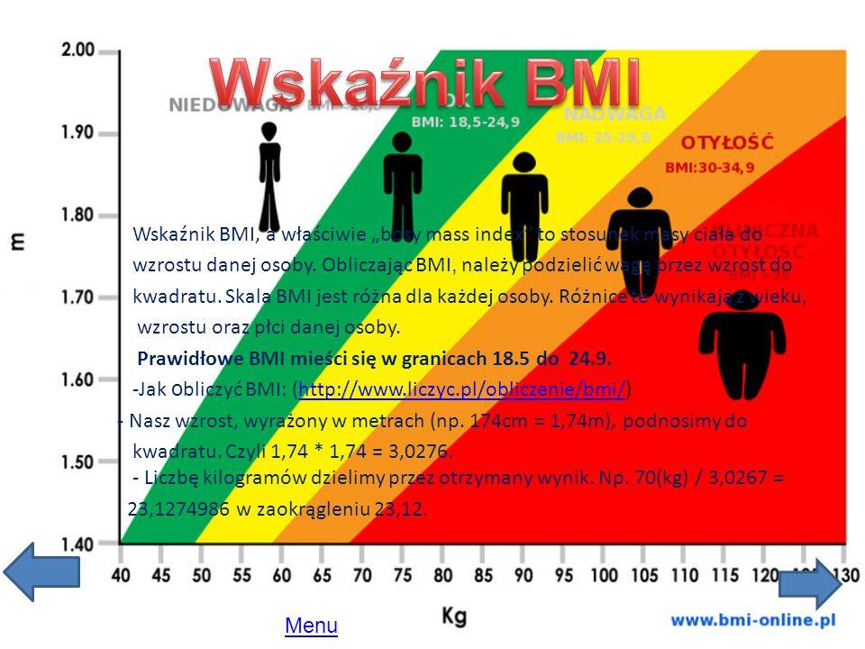 Wskaźnik BMI, a właściwie bosy mass index to stosunek masy ciała do wzrostu danej osoby. Obliczając BMI, należy podzielić wagę przez wzrost do kwadrat