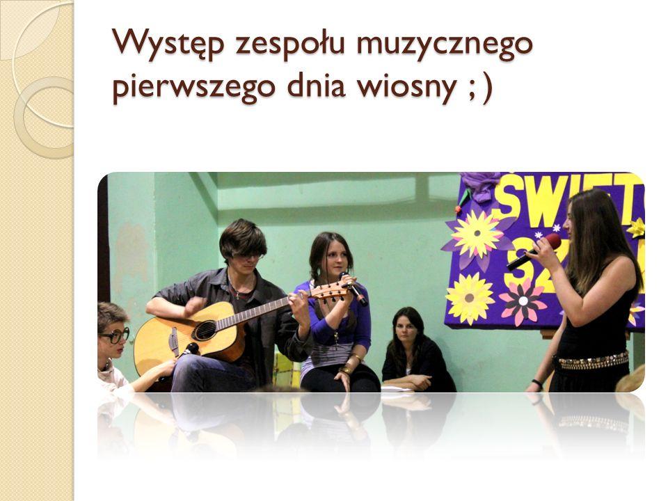 Występ zespołu muzycznego pierwszego dnia wiosny ; )