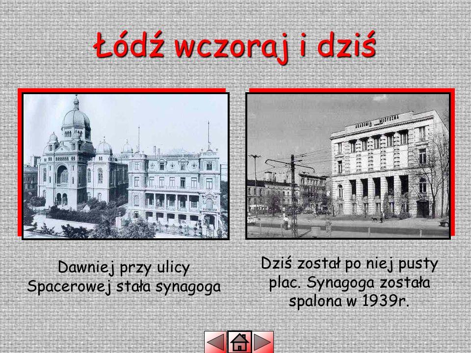 Łódź wczoraj i dziś Dawniej – Ulica SpacerowaDziś – Aleja Kościuszki