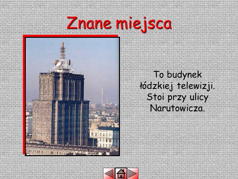 Znane miejsca To Teatr Wielki. Mieści się przy Placu Dąbrowskiego.