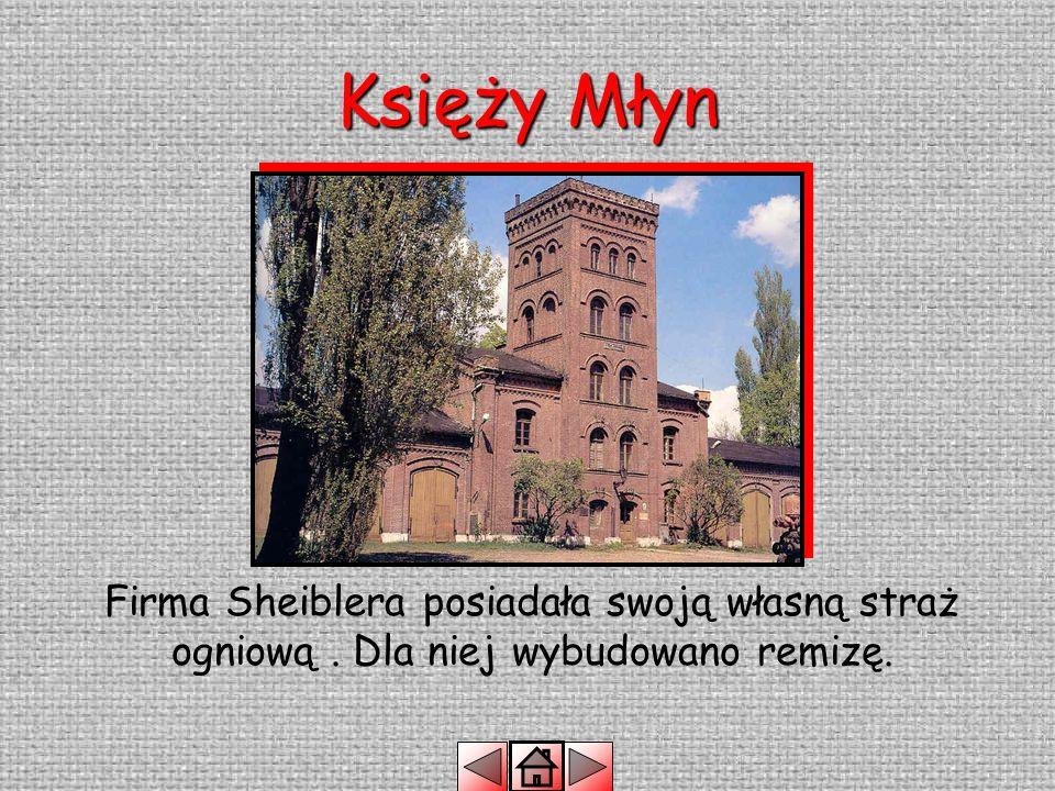 Księży Młyn Na Księżym Młynie wybudowano pierwszy w Łodzi szpital fabryczny.