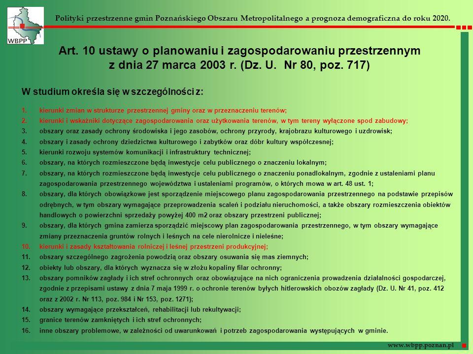 Art. 10 ustawy o planowaniu i zagospodarowaniu przestrzennym z dnia 27 marca 2003 r. (Dz. U. Nr 80, poz. 717) W studium określa się w szczególności z: