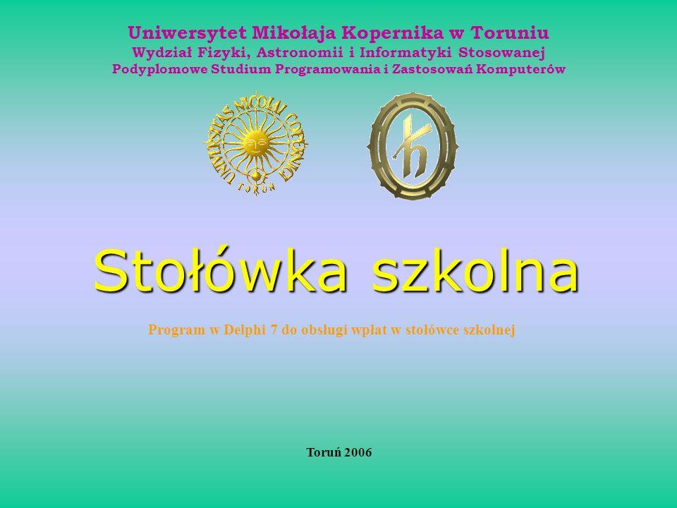 Uniwersytet Mikołaja Kopernika w Toruniu Wydział Fizyki, Astronomii i Informatyki Stosowanej Podyplomowe Studium Programowania i Zastosowań Komputerów
