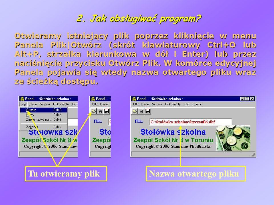 2. Jak obsługiwać program? Otwieramy istniejący plik poprzez kliknięcie w menu Panela Plik Otwórz (skrót klawiaturowy Ctrl+O lub Alt+P, strzałka kieru