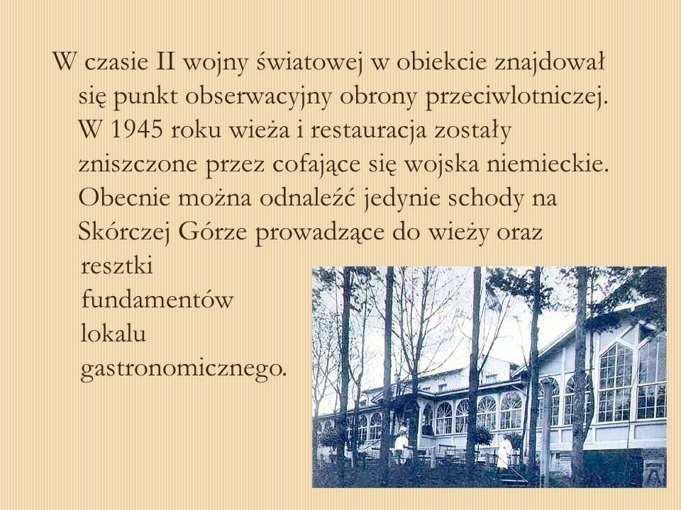 W czasie II wojny światowej w obiekcie znajdował się punkt obserwacyjny obrony przeciwlotniczej. W 1945 roku wieża i restauracja zostały zniszczone pr