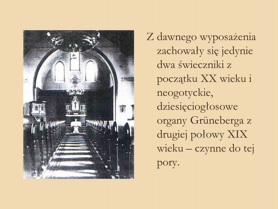 Z dawnego wyposażenia zachowały się jedynie dwa świeczniki z początku XX wieku i neogotyckie, dziesięciogłosowe organy Grüneberga z drugiej połowy XIX