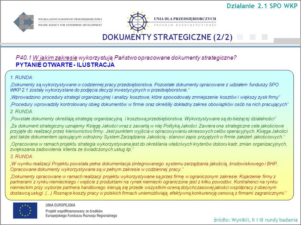 P40.1 W jakim zakresie wykorzystują Państwo opracowane dokumenty strategiczne? PYTANIE OTWARTE - ILUSTRACJA 1. RUNDA: Dokumenty są wykorzystywane w co