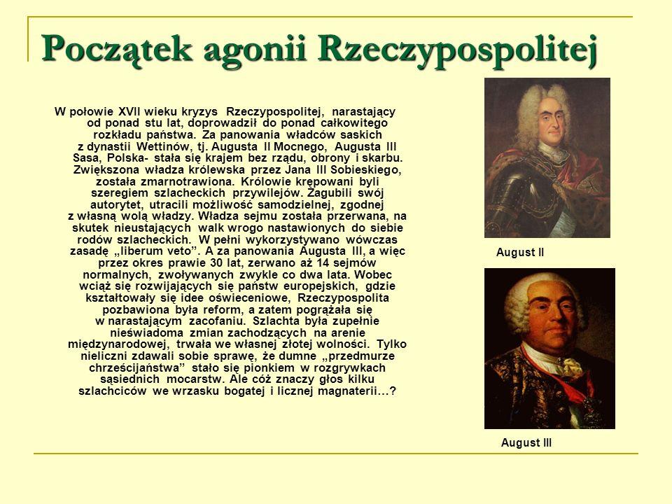 Początek agonii Rzeczypospolitej W połowie XVII wieku kryzys Rzeczypospolitej, narastający od ponad stu lat, doprowadził do ponad całkowitego rozkładu