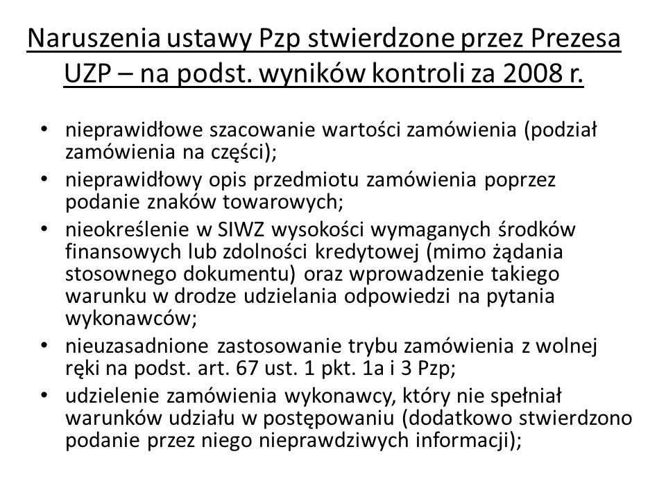 Naruszenia ustawy Pzp stwierdzone przez Prezesa UZP – na podst. wyników kontroli za 2008 r. nieprawidłowe szacowanie wartości zamówienia (podział zamó
