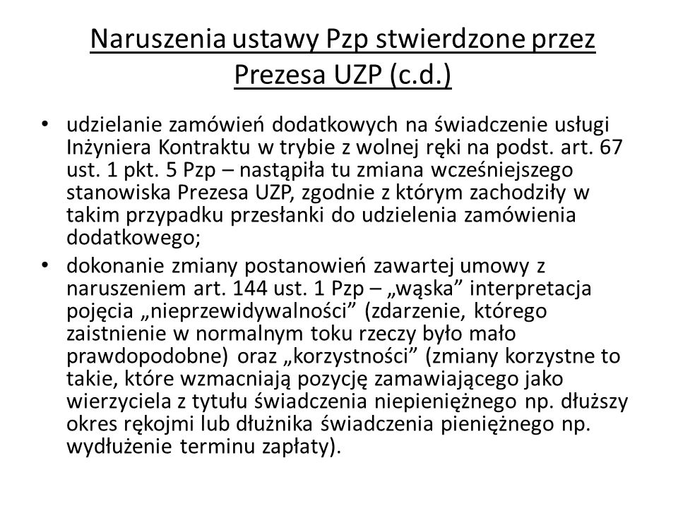 Naruszenia ustawy Pzp stwierdzone przez Prezesa UZP (c.d.) udzielanie zamówień dodatkowych na świadczenie usługi Inżyniera Kontraktu w trybie z wolnej ręki na podst.