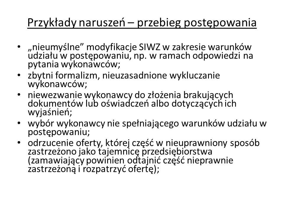 Przykłady naruszeń – przebieg postępowania nieumyślne modyfikacje SIWZ w zakresie warunków udziału w postępowaniu, np.