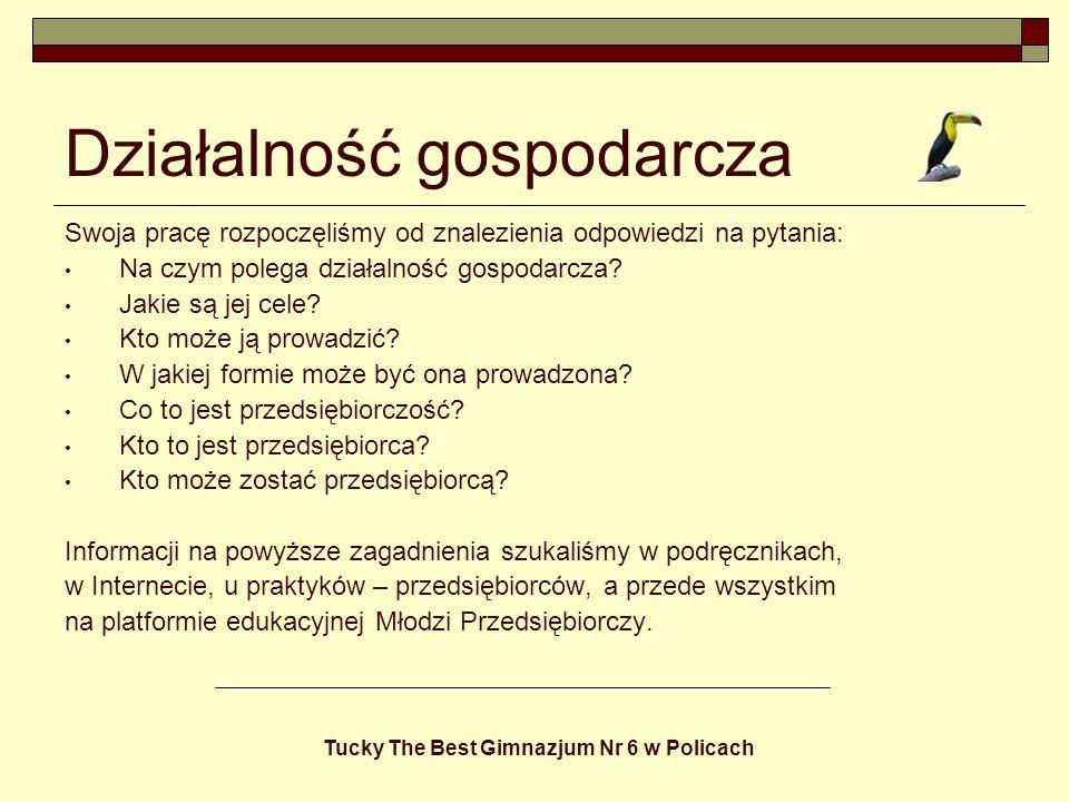 Tucky The Best Gimnazjum Nr 6 w Policach Rejestracja firmy Zadania: Określenie przedmiotu działalności.