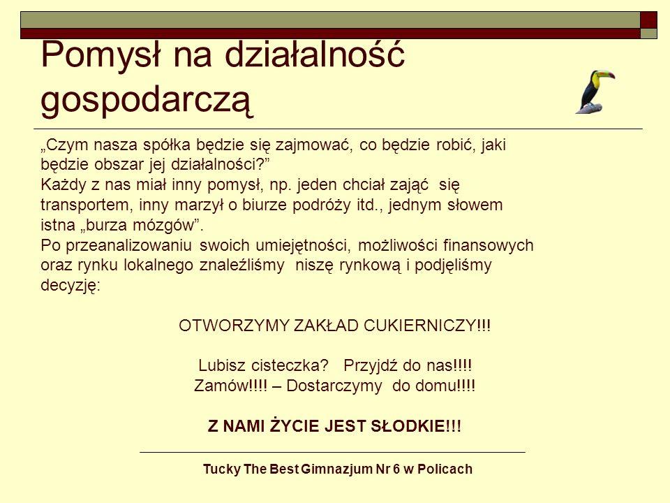 Tucky The Best Gimnazjum Nr 6 w Policach Forma prawna Do wyboru mieliśmy dwie formy prowadzenia działalności gospodarczej: spółkę jawną, spółkę cywilną.