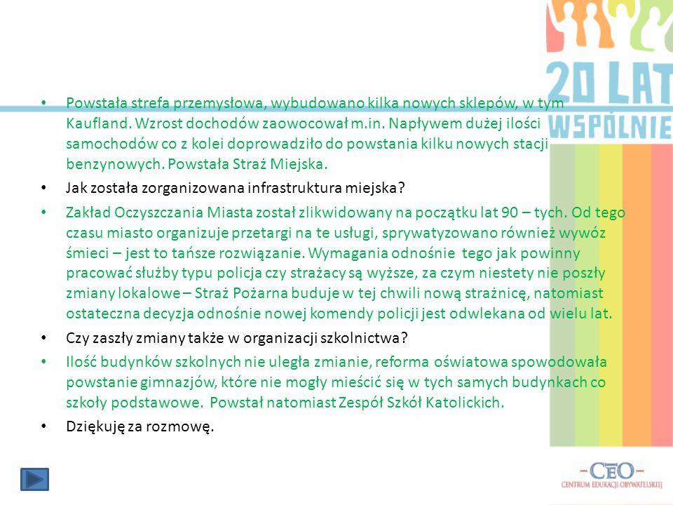 Rozmowa nr 5 p. Jerzy Co zmieniło się w Nowej Soli na przestrzeni ostatnich 20 lat dzięki inicjatywom samorządu miasta? W ciągu ostatnich 20 lat zmien