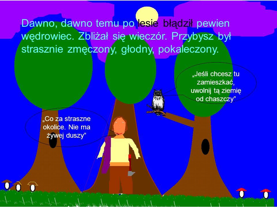 Dawno, dawno temu po lesie błądził pewien wędrowiec.