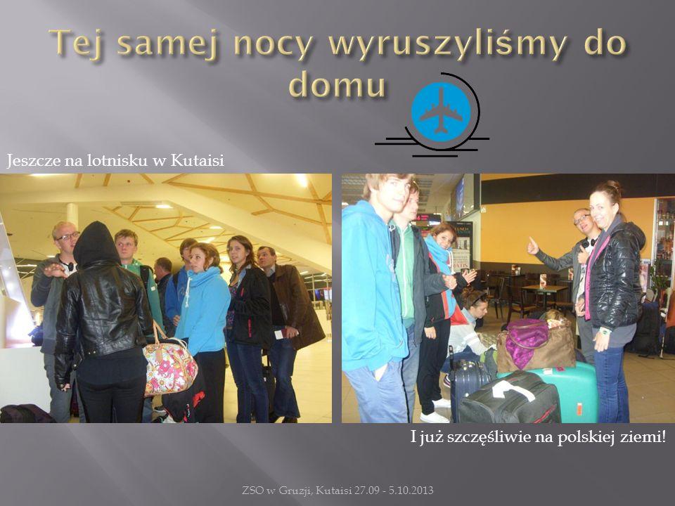 Jeszcze na lotnisku w Kutaisi I już szczęśliwie na polskiej ziemi!