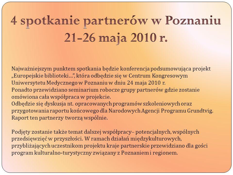 Najważniejszym punktem spotkania będzie konferencja podsumowująca projekt Europejskie biblioteki…, która odbędzie się w Centrum Kongresowym Uniwersytetu Medycznego w Poznaniu w dniu 24 maja 2010 r.