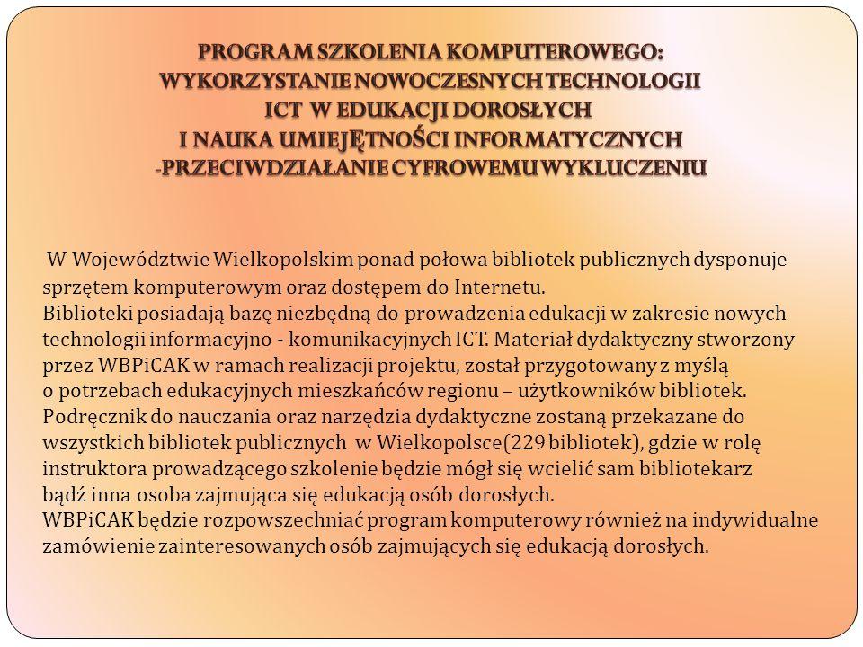 W Województwie Wielkopolskim ponad połowa bibliotek publicznych dysponuje sprzętem komputerowym oraz dostępem do Internetu. Biblioteki posiadają bazę