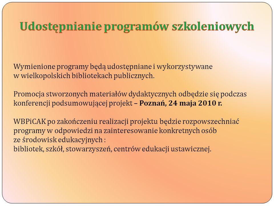 Wymienione programy będą udostępniane i wykorzystywane w wielkopolskich bibliotekach publicznych. Promocja stworzonych materiałów dydaktycznych odbędz