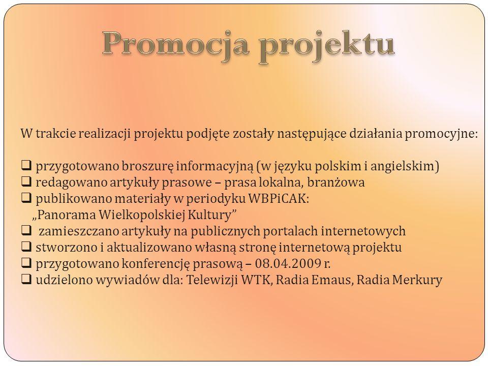 W trakcie realizacji projektu podjęte zostały następujące działania promocyjne: przygotowano broszurę informacyjną (w języku polskim i angielskim) red