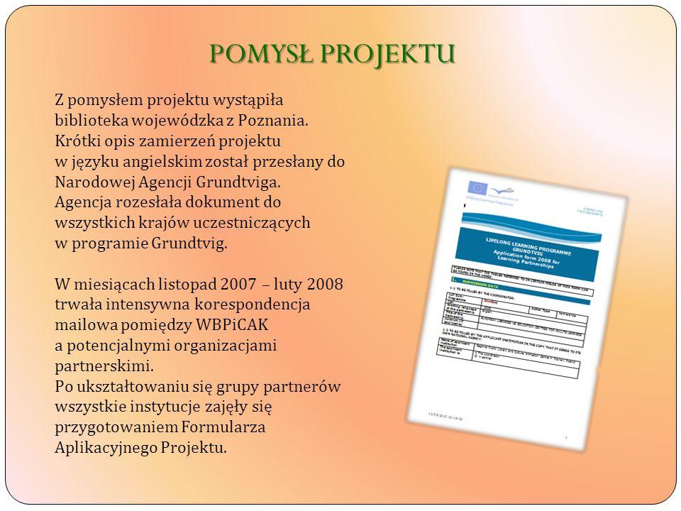 Z pomysłem projektu wystąpiła biblioteka wojewódzka z Poznania. Krótki opis zamierzeń projektu w języku angielskim został przesłany do Narodowej Agenc