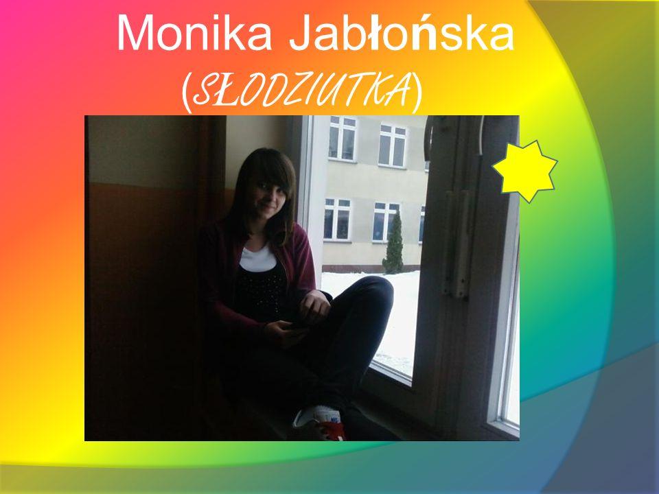 Monika Jabłońska ( S Ł ODZIUTKA )