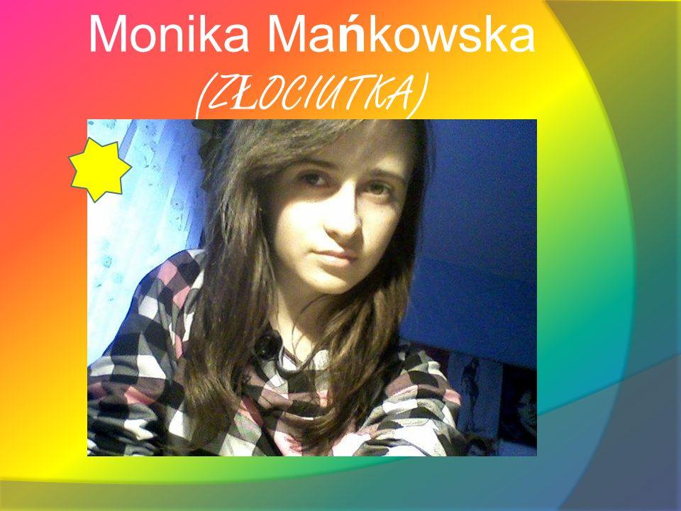 Monika Mańkowska (Z Ł OCIUTKA)