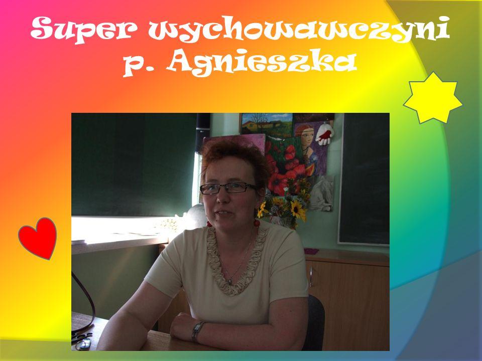 Super wychowawczyni p. Agnieszka
