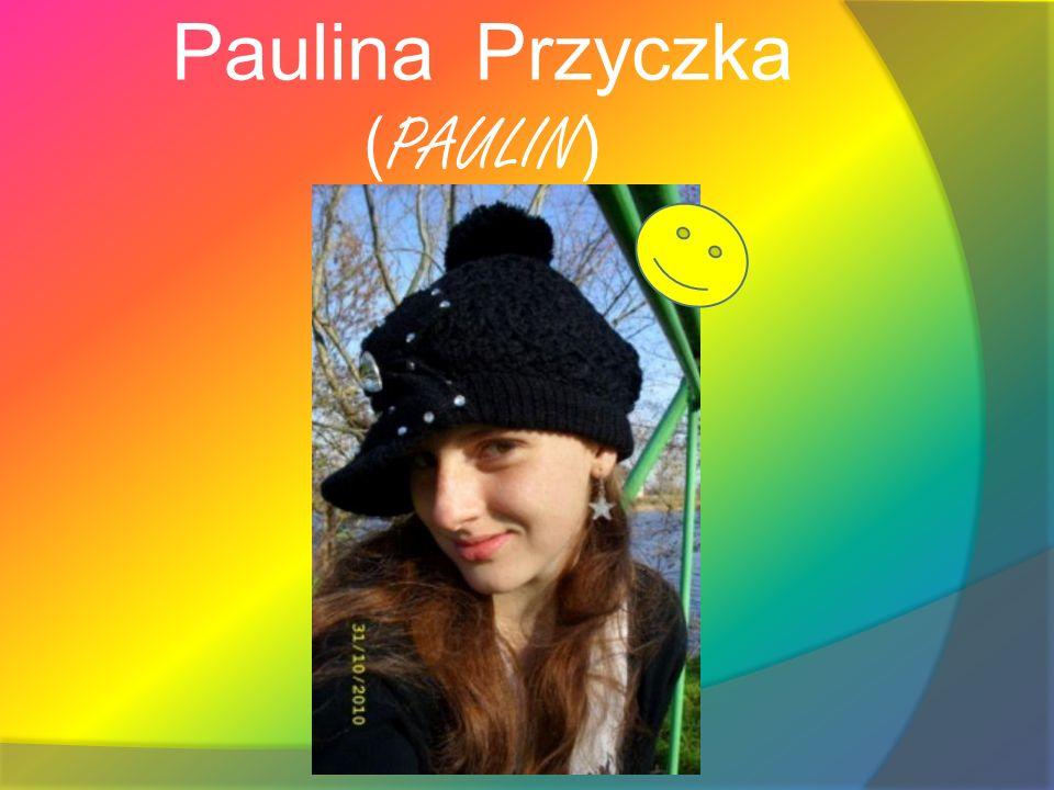 Paulina Przyczka ( PAULIN )