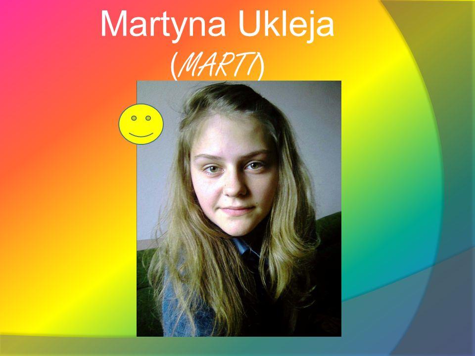 Martyna Ukleja ( MARTI )