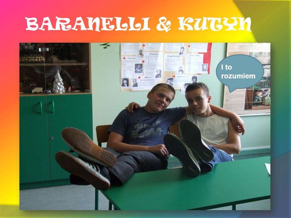 BARANELLI & KUTYN I to rozumiem