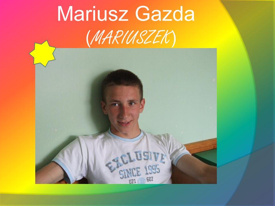 Mariusz Gazda ( MARIUSZEK )