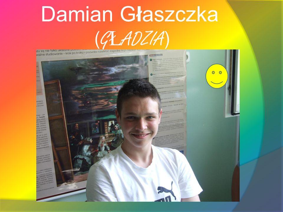 Damian Głaszczka ( G Ł ADZIA )