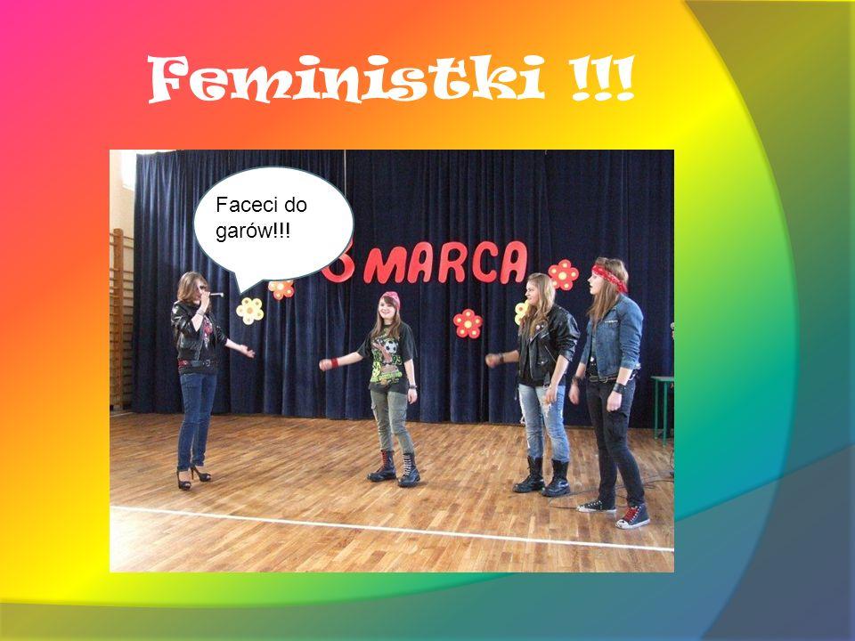 Feministki !!! Faceci do garów!!!