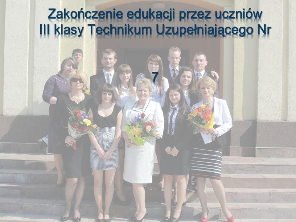 Dnia 26 kwietnia 2013 roku odbyło się uroczyste zakończenie edukacji przez uczniów III klasy Technikum Uzupełniającego Nr 7.