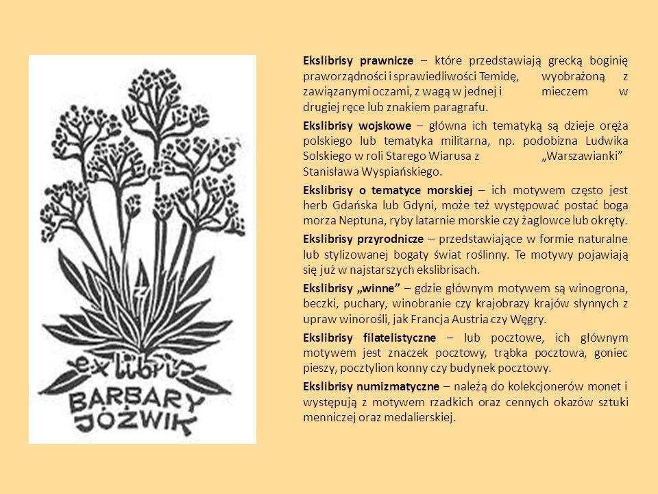 Ekslibrisy prawnicze – które przedstawiają grecką boginię praworządności i sprawiedliwości Temidę, wyobrażoną z zawiązanymi oczami, z wagą w jednej i