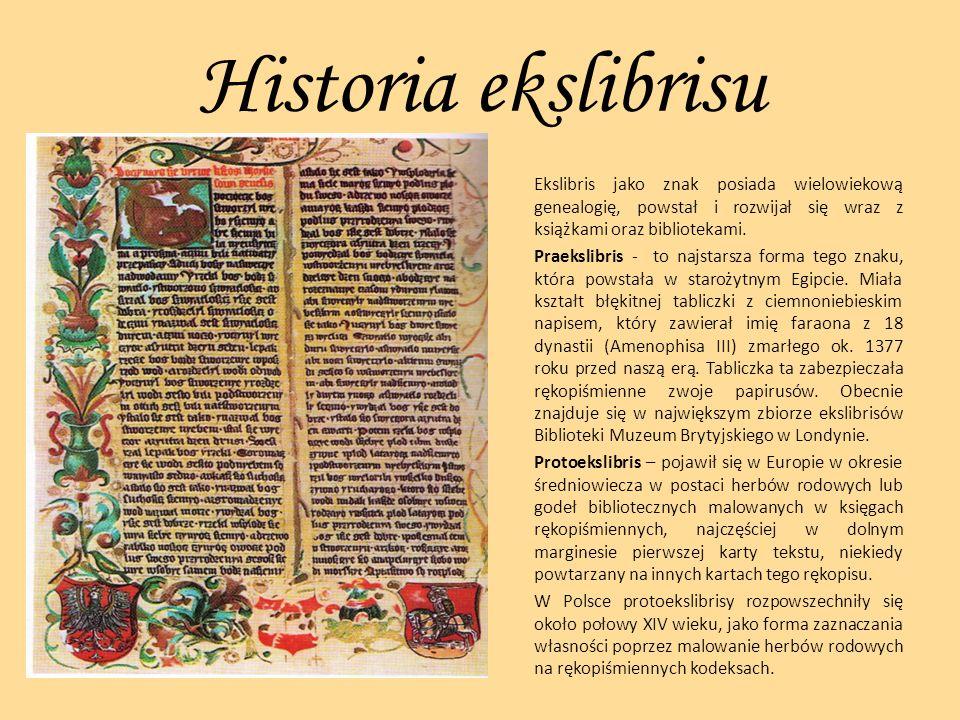 Historia ekslibrisu Ekslibris jako znak posiada wielowiekową genealogię, powstał i rozwijał się wraz z książkami oraz bibliotekami. Praekslibris - to