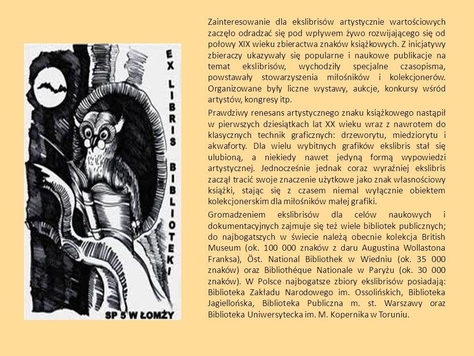 Zainteresowanie dla ekslibrisów artystycznie wartościowych zaczęło odradzać się pod wpływem żywo rozwijającego się od połowy XIX wieku zbieractwa znak