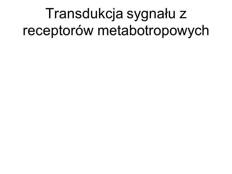Transdukcja sygnału z receptorów metabotropowych