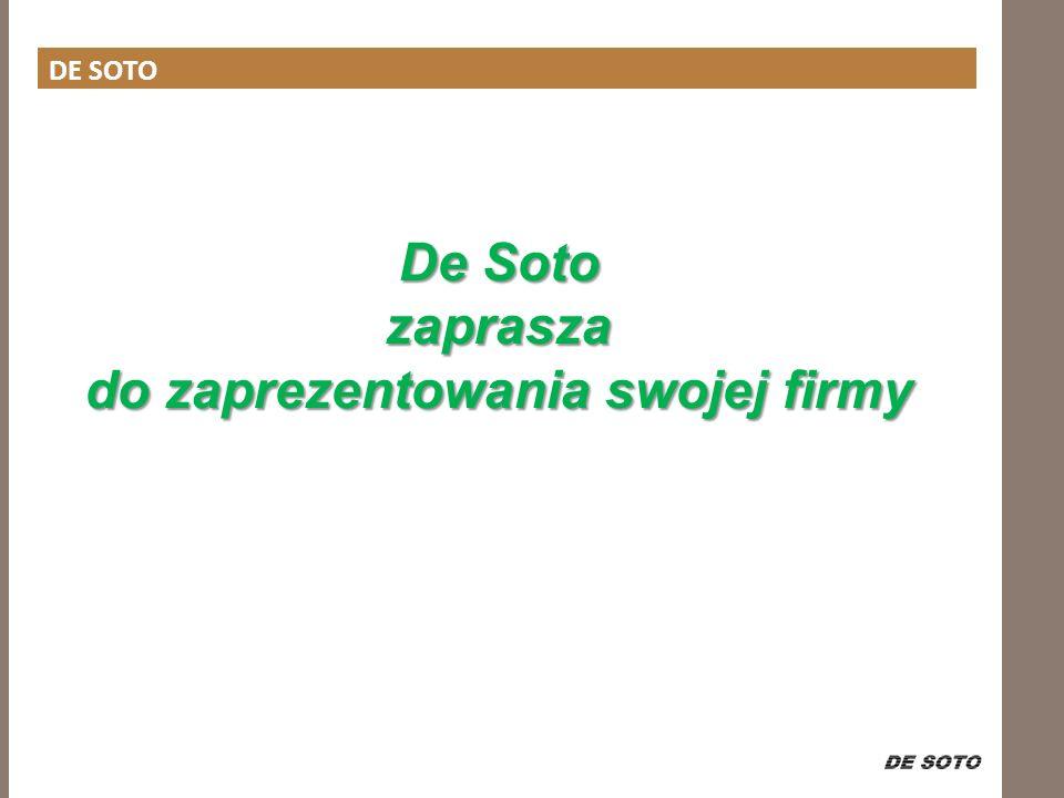 De Soto zaprasza do zaprezentowania swojej firmy DE SOTO