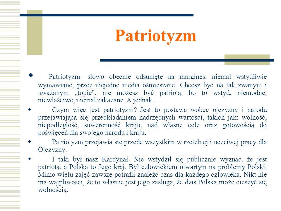 Patriotyz m Patriotyzm- słowo obecnie odsunięte na margines, niemal wstydliwie wymawiane, przez niejedne media ośmieszane.