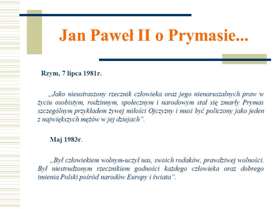 Jan Paweł II o Prymasie...Rzym, 7 lipca 1981r.