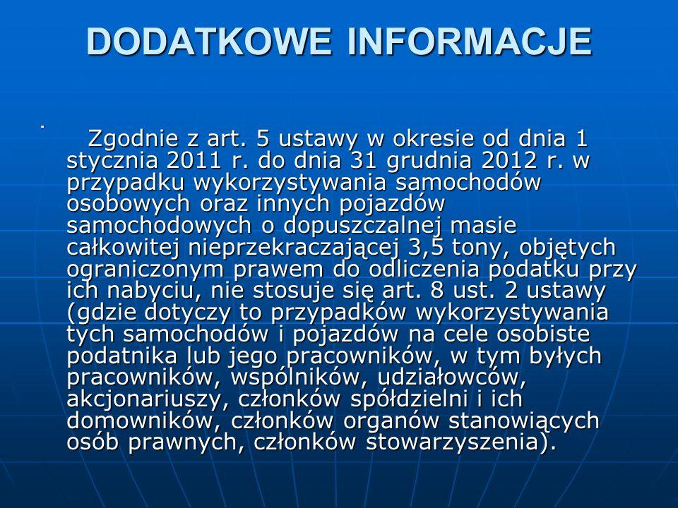 DODATKOWE INFORMACJE Zgodnie z art. 5 ustawy w okresie od dnia 1 stycznia 2011 r.
