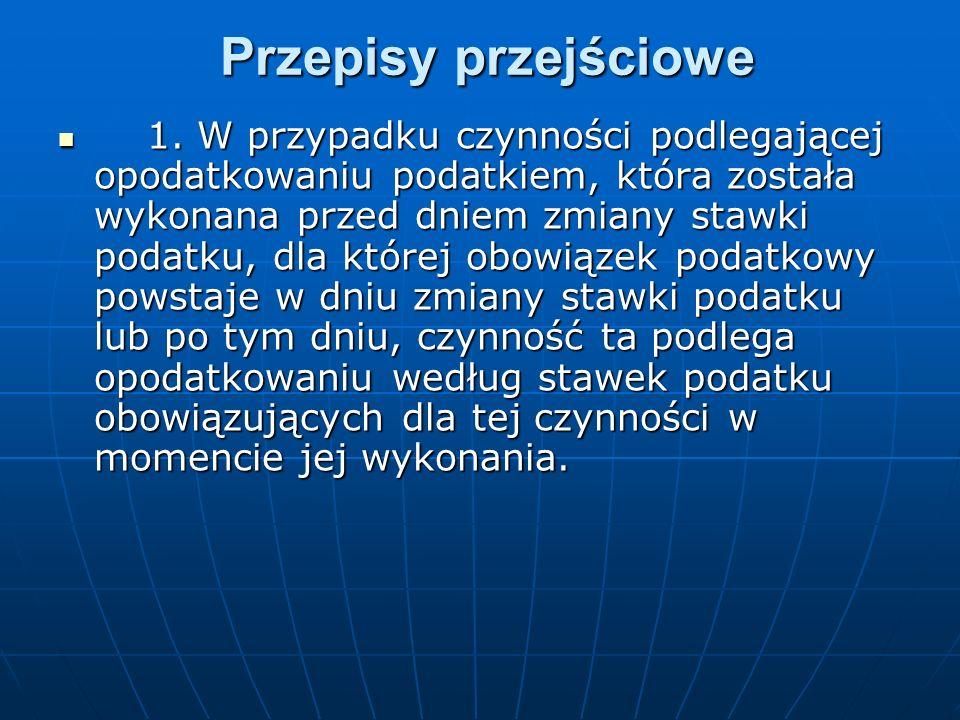 Przepisy przejściowe 1.