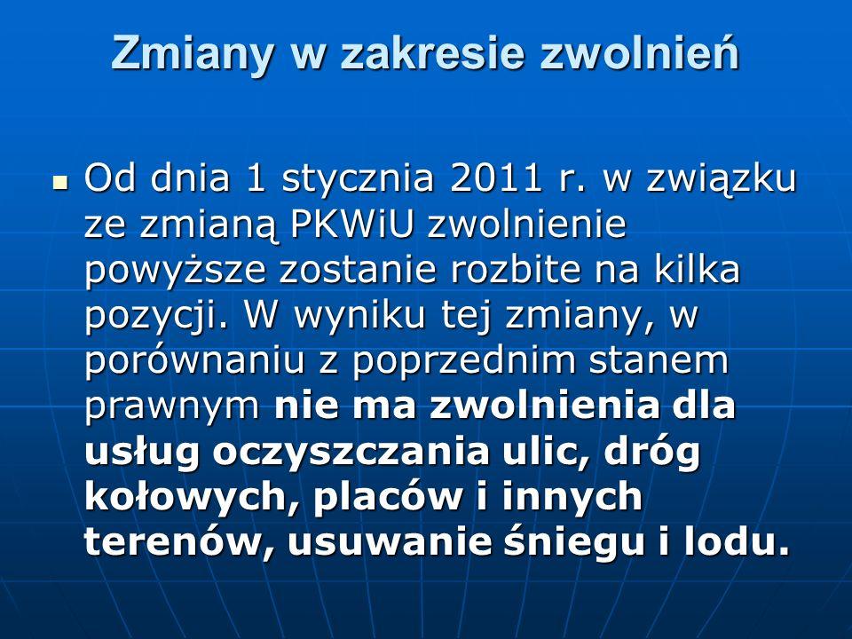 Zmiany w zakresie zwolnień Zmiany w zakresie zwolnień Od dnia 1 stycznia 2011 r.