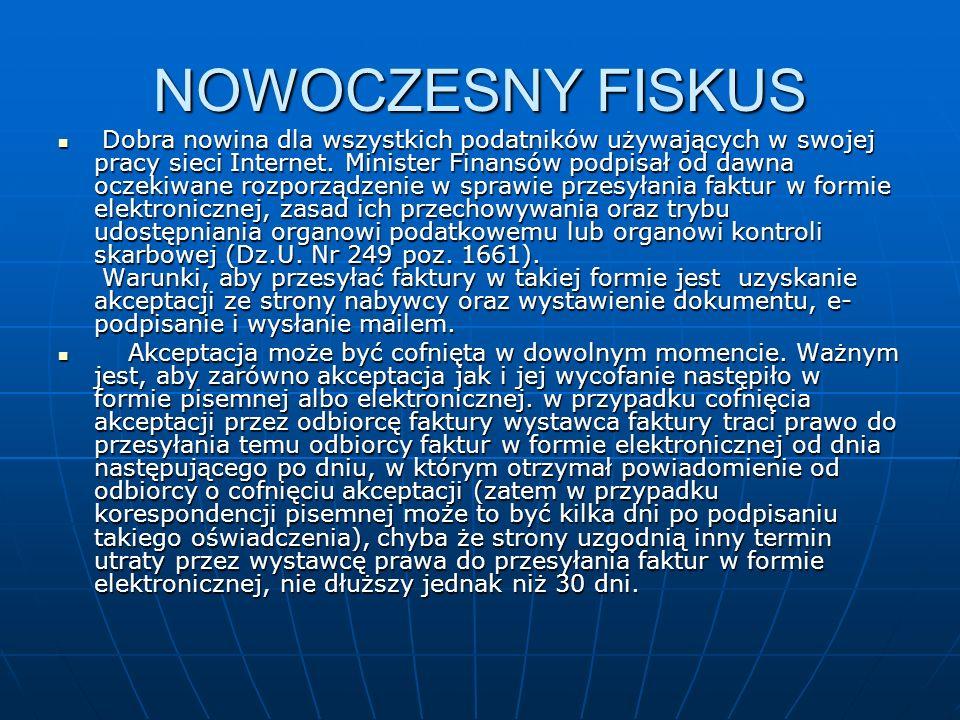 NOWOCZESNY FISKUS Dobra nowina dla wszystkich podatników używających w swojej pracy sieci Internet.