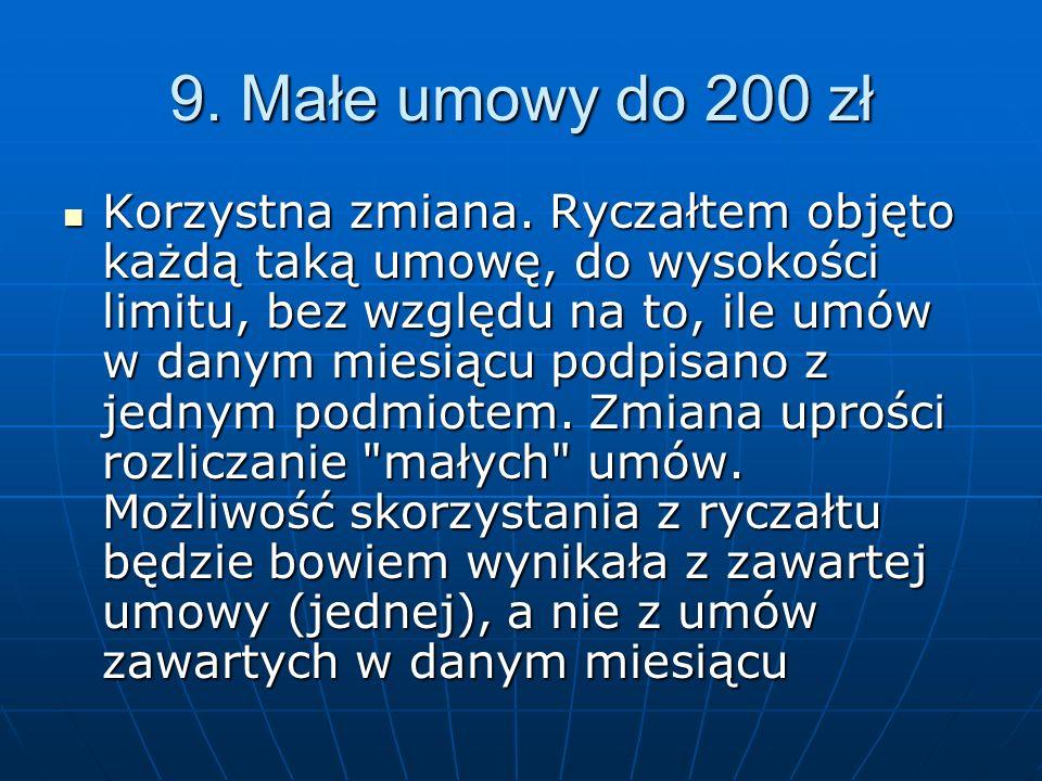 9. Małe umowy do 200 zł Korzystna zmiana.