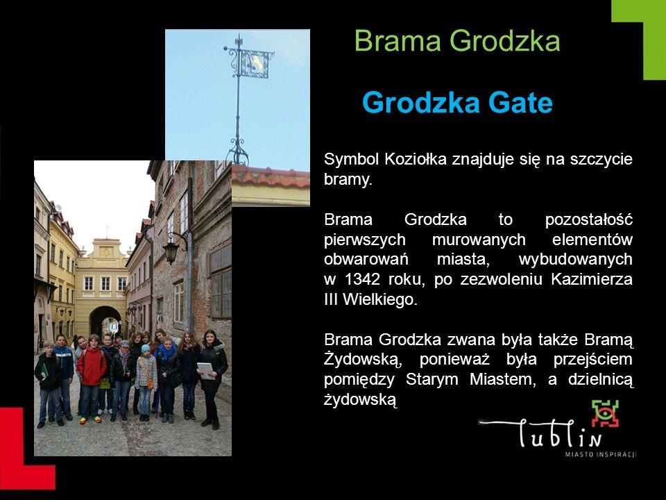 Brama Grodzka Grodzka Gate Symbol Koziołka znajduje się na szczycie bramy. Brama Grodzka to pozostałość pierwszych murowanych elementów obwarowań mias
