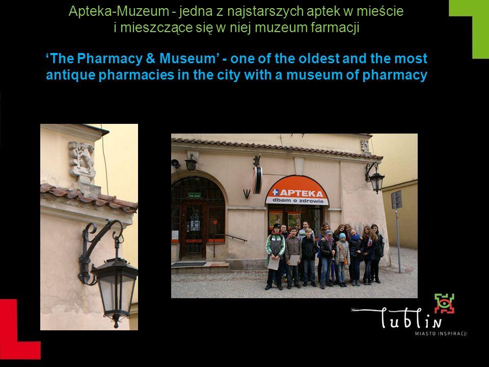 Apteka-Muzeum - jedna z najstarszych aptek w mieście i mieszczące się w niej muzeum farmacji The Pharmacy & Museum - one of the oldest and the most an